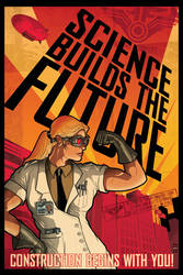 SCIENCE BUILDS THE FUTURE Poster by PaulSizer