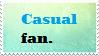 Casual Fan by LackToastAndToleranc