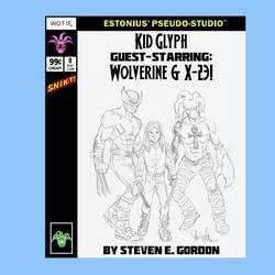 Wolverine, X-23, + Kid Glyph! By Steven. E Gordon! by Estonius