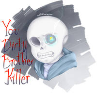 You Dirty Brother Killer by owoSesameowo