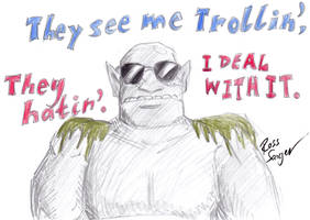 They See Me Trollin'... by Ross-Sanger