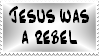 Jesus was a Rebel by Vexic929