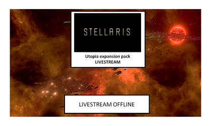 Stellairs Utopia Expansion livestream ONLINE by Imzebrony