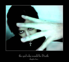 the girl who would be Death .2 by sistermoon