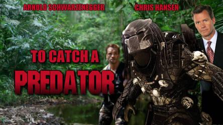 To Catch a Predator by dunebat