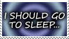 I should go to sleep -stamp by Sysirauta