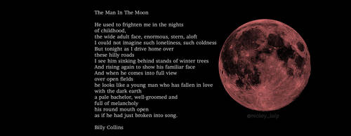 The Man In The Moon by Billy Collins by mickeykulp