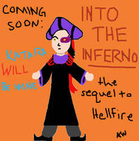 Coming Soon: Into the Inferno by InkHeart17