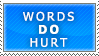 Words DO Hurt by Maliciouses