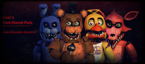 Fnaf2 Unwithered PACK [FIXED LINKS] by CoolioArt