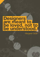Designers are meant to be love by w4y