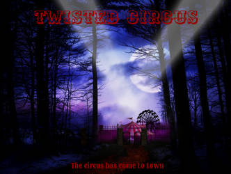 Twisted Circus Promo. by jacamontronic