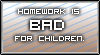 Homework Is Bad For A Child's Health And Learning by TheArtFrog