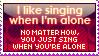 I like singing when I'm alone by HikariLleonie