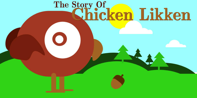 The Story of Chicken Likken by mapgie