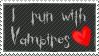 I run with Vampires revamp xD by Grrote