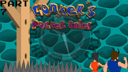 Conker's Pocket Tales (Part 7) by ChronoCritic