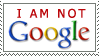 I AM NOT GOOGLE stamp by AwesomeStamps