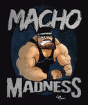 Macho Madness by GavinMichelli