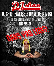 Dj-shoo-traverse-le-tunnel-de-la-mort by DJ-SHOO