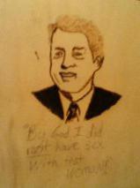 Bill Clinton - Wood Burning by DIVINE-ATRUM