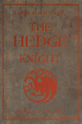 Dunk and Egg Tales: The Hedge Knight by nateblunt