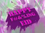 Happy Effin EID by TheOnlyWarman