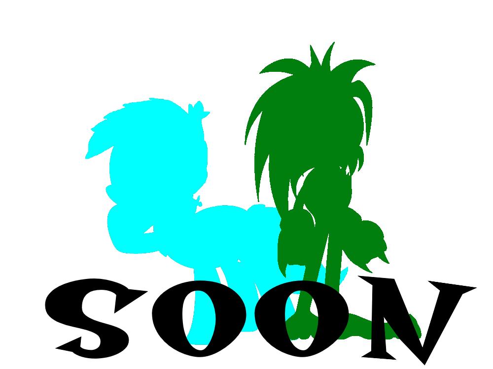 Soon by BronyKAL9278REBOOT