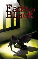 Fade to Black by MayOrnelas
