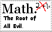Math. The Root of All Evil by seven11ART