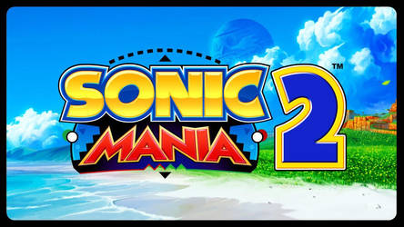 Sonic Mania 2 (working title) by 6wxjr