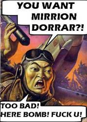 YOU WANT MIRRION DORRAR? by Christopher-Kun