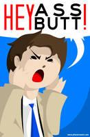 Hey assbutt! by SelanPike