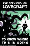 I've seen enough Lovecraft... by SelanPike
