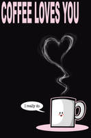 COFFEE LOVES YOU by SelanPike