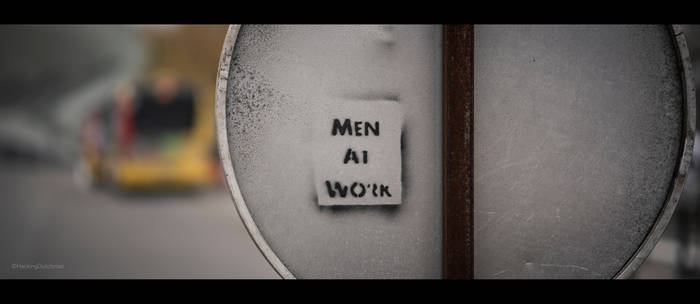 MEN AT WORK by HackingDutchman