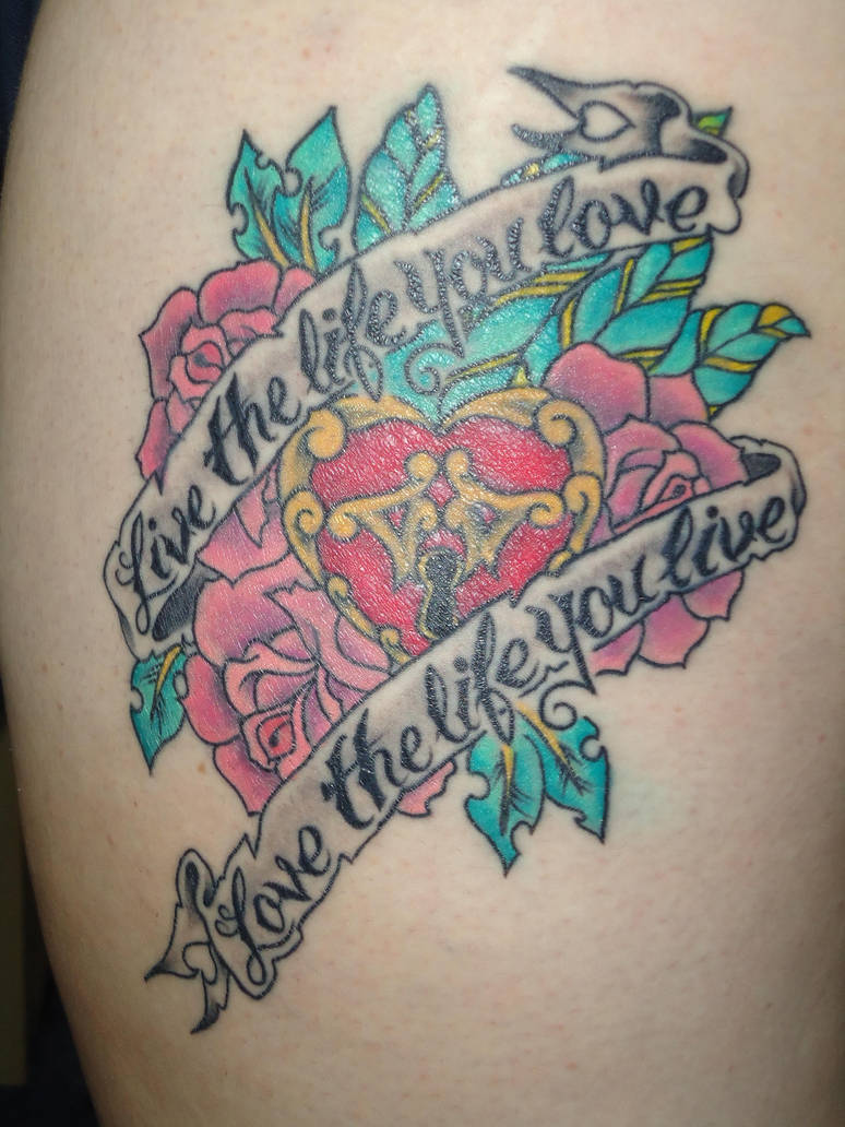 Live The Life You Love Tattoo By Stephieamber93 On Deviantart