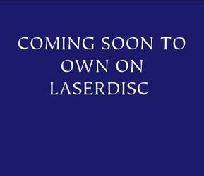 Coming Soon to Own on Laserdisc by cartoonfan22