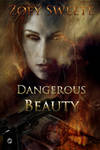 Book cover - Dangerous Beauty by Zoey Sweete by CathleenTarawhiti