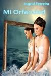 Book cover - Mi Orfandad by Ingrid Ferreira by CathleenTarawhiti