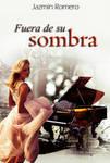 Book cover - Fuera De Su Sombra By Jazmin Romero by CathleenTarawhiti