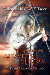 Book cover - Knocking on Heavens Door - Book Three by CathleenTarawhiti