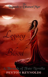 Book cover - Legacy of Blood by Peyton Reynolds by CathleenTarawhiti
