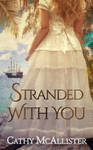 Book cover - Stranded With You by Cathy McAllister by CathleenTarawhiti