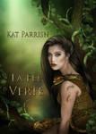 Book cover - La Fee Verte by Kat Parrish by CathleenTarawhiti