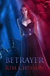 Book cover - Betrayer by Kim Chesson by CathleenTarawhiti