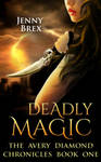 Book cover - Deadly Magic by Jenny Brex by CathleenTarawhiti