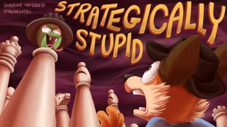 Strategically Stupid Titlecard by Rainy-bleu