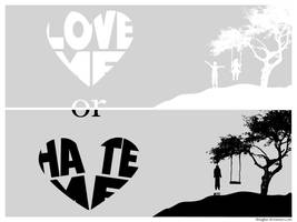 Love Me Or Hate Me by Dmaghar