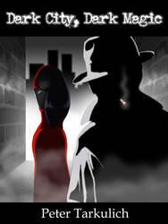 Book Cover: Dark City, Dark Magic by Tarkulich